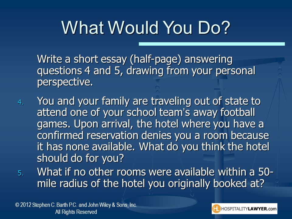© 2012 Stephen C. Barth P.C. and John Wiley & Sons, Inc. All Rights Reserved What Would You Do? Write a short essay (half-page) answering questions 4