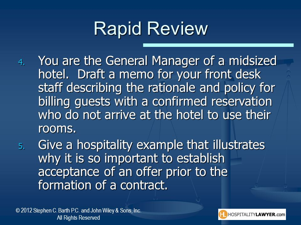 © 2012 Stephen C. Barth P.C. and John Wiley & Sons, Inc. All Rights Reserved Rapid Review 4. You are the General Manager of a midsized hotel. Draft a