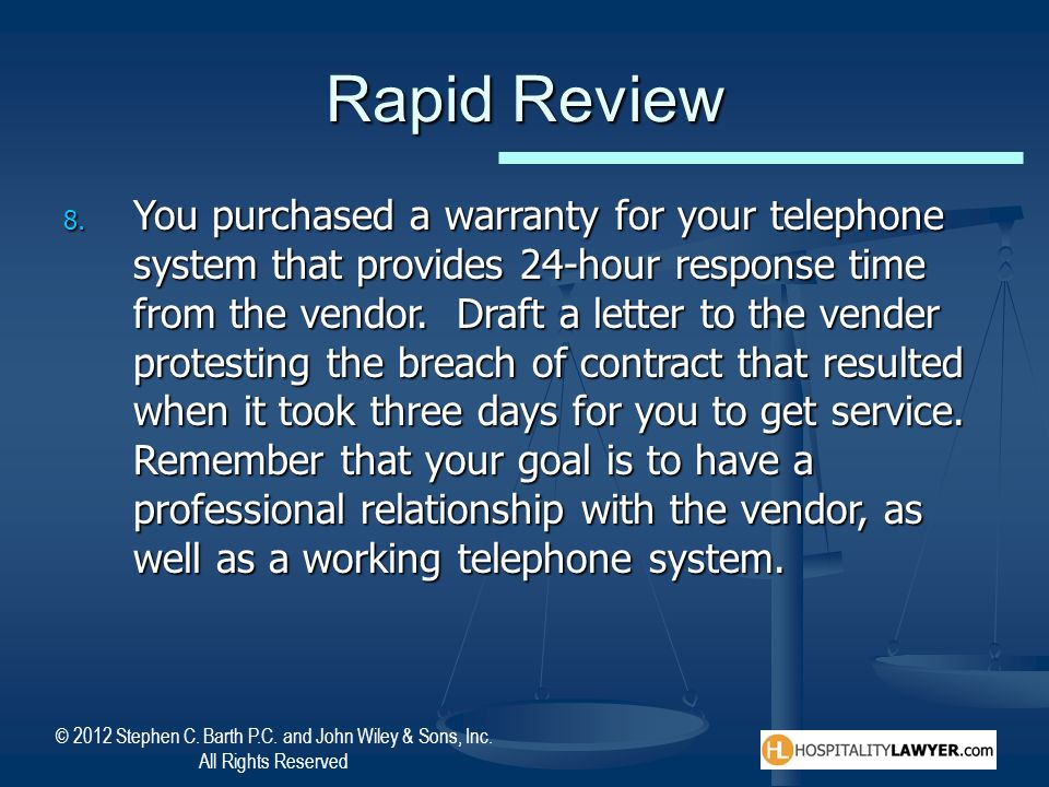 © 2012 Stephen C. Barth P.C. and John Wiley & Sons, Inc. All Rights Reserved Rapid Review 8. You purchased a warranty for your telephone system that p
