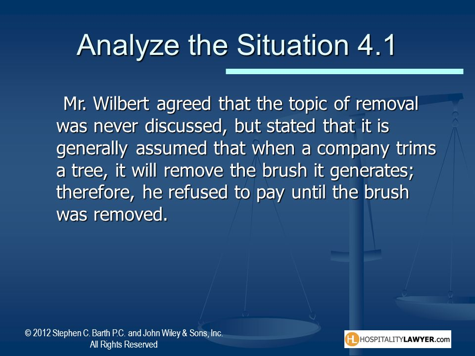 © 2012 Stephen C. Barth P.C. and John Wiley & Sons, Inc. All Rights Reserved Analyze the Situation 4.1 Mr. Wilbert agreed that the topic of removal wa
