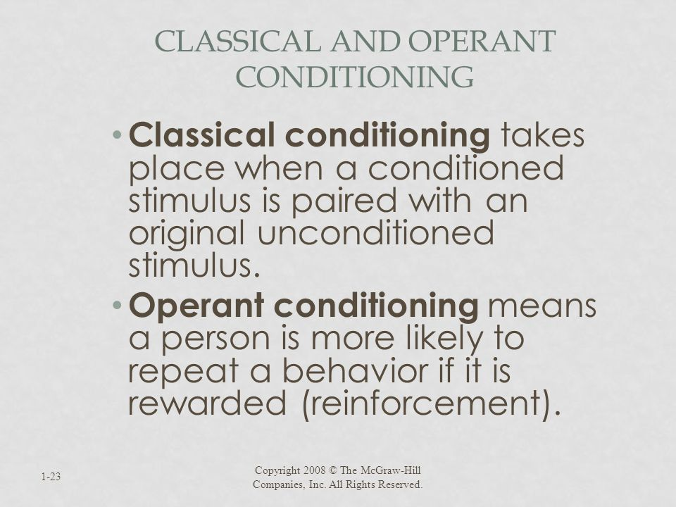 CLASSICAL AND OPERANT CONDITIONING Classical conditioning takes place when a conditioned stimulus is paired with an original unconditioned stimulus. O