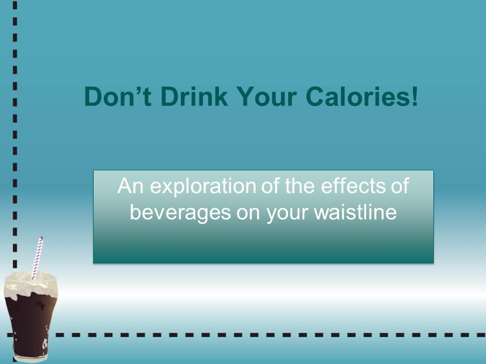 Its Time to Be Aware of… -Beverages as the source of half the sugar you consume.