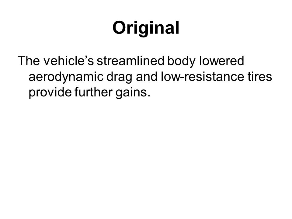 Original The vehicles streamlined body lowered aerodynamic drag and low-resistance tires provide further gains.
