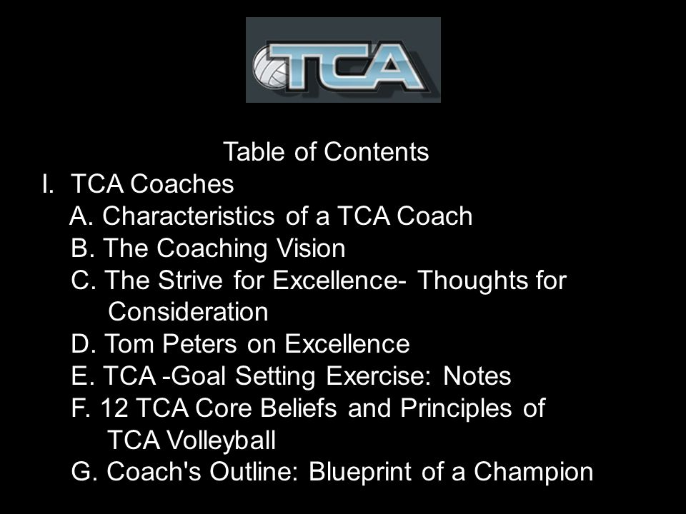 Table of Contents I. TCA Coaches A. Characteristics of a TCA Coach B.