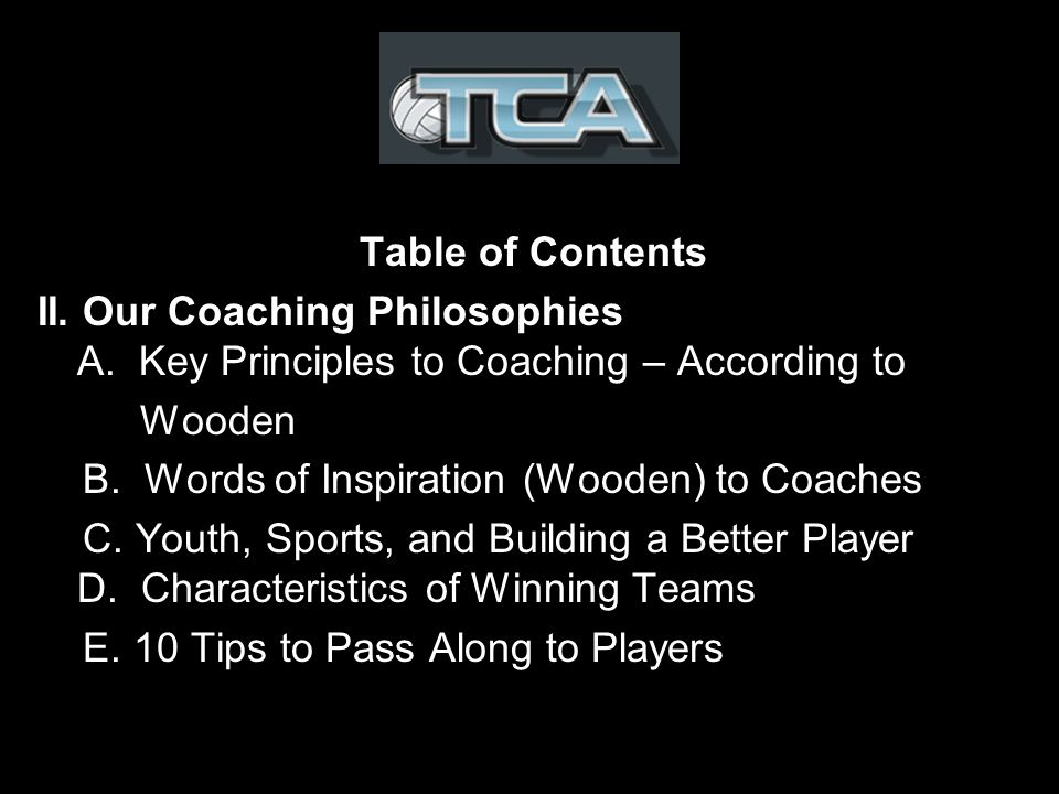 Table of Contents II. Our Coaching Philosophies A.