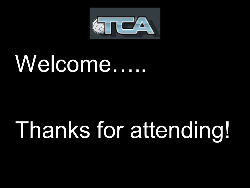 Welcome….. Thanks for attending!