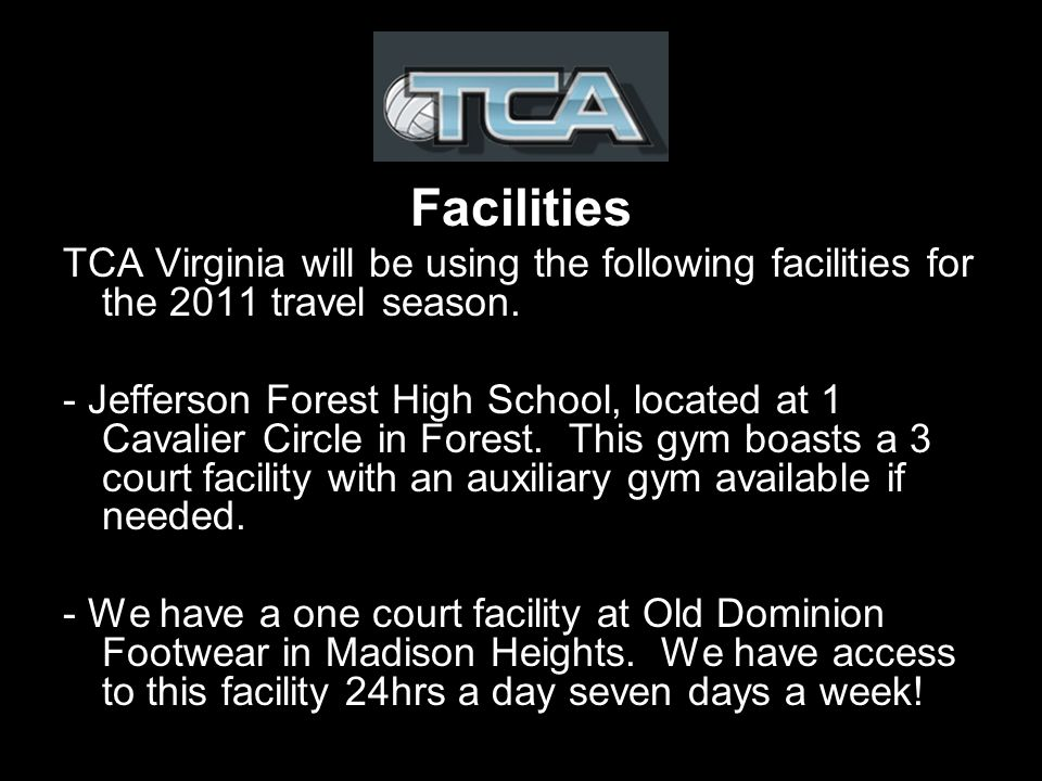 Facilities TCA Virginia will be using the following facilities for the 2011 travel season.