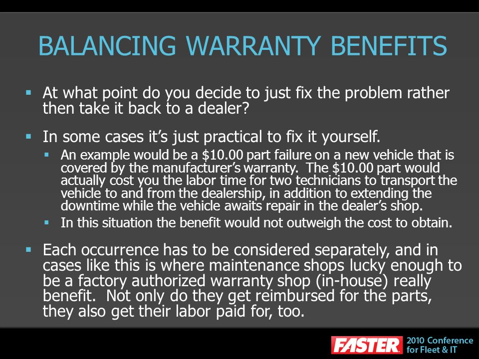 BALANCING WARRANTY BENEFITS At what point do you decide to just fix the problem rather then take it back to a dealer.