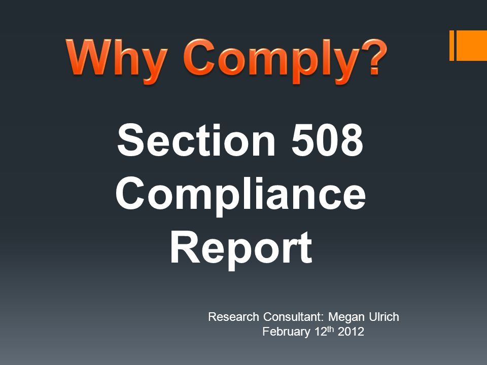 Section 508 Compliance Report Research Consultant: Megan Ulrich February 12 th 2012