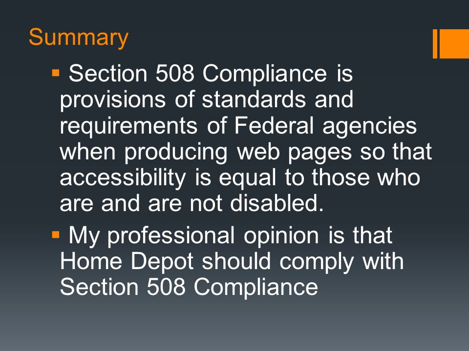 Summary Section 508 Compliance is provisions of standards and requirements of Federal agencies when producing web pages so that accessibility is equal