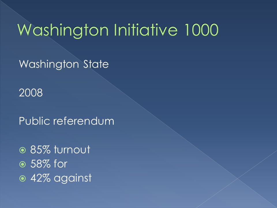 Washington State 2008 Public referendum 85% turnout 58% for 42% against
