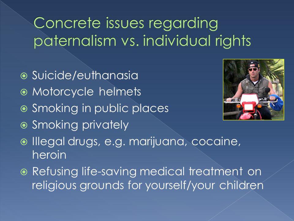 1) The right to free speech 2) Euthanasia 3) Heroin 4) Cigarette smoking in public places (debate next week) 5) Medical marijuana
