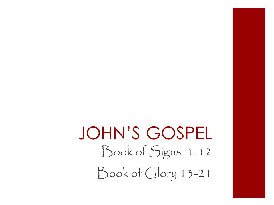 Book of Signs 1-12 Book of Glory 13-21