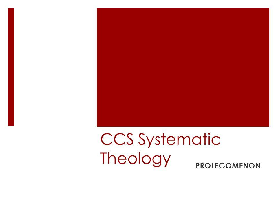 CCS Systematic Theology PROLEGOMENON