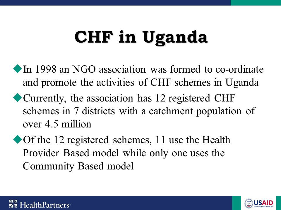 UHCs CBHF Model Preventive care Health education talks on disease prevention, detection and early care seeking behavior Discounted health products like ITN and PUR Free nets for pregnant women and under fives