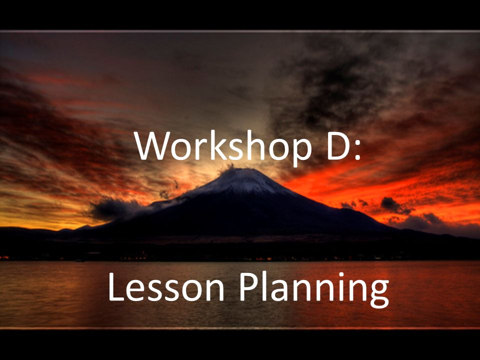 What is Lesson Planning? Detailed directions for your lesson that anyone can follow