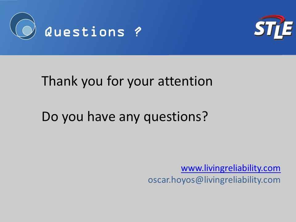 www.livingreliability.com oscar.hoyos@livingreliability.com Thank you for your attention Do you have any questions.