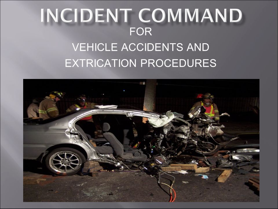 FOR VEHICLE ACCIDENTS AND EXTRICATION PROCEDURES