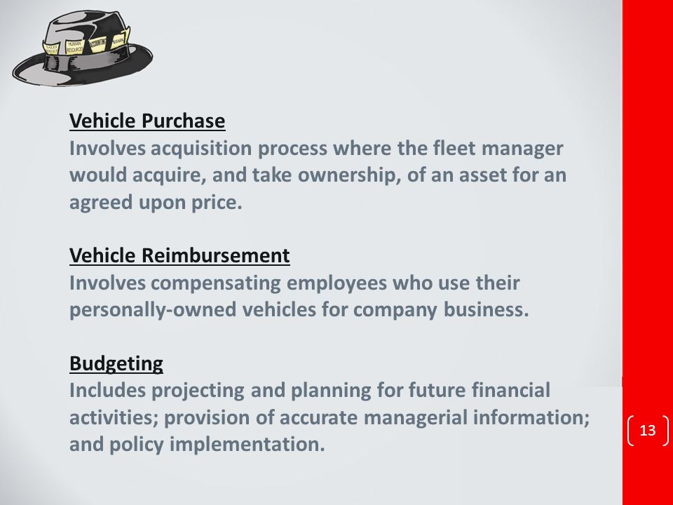 Vehicle Purchase Involves acquisition process where the fleet manager would acquire, and take ownership, of an asset for an agreed upon price. Vehicle