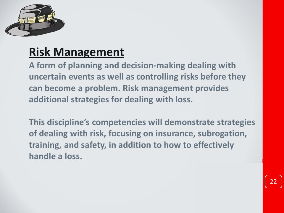 A form of planning and decision-making dealing with uncertain events as well as controlling risks before they can become a problem.