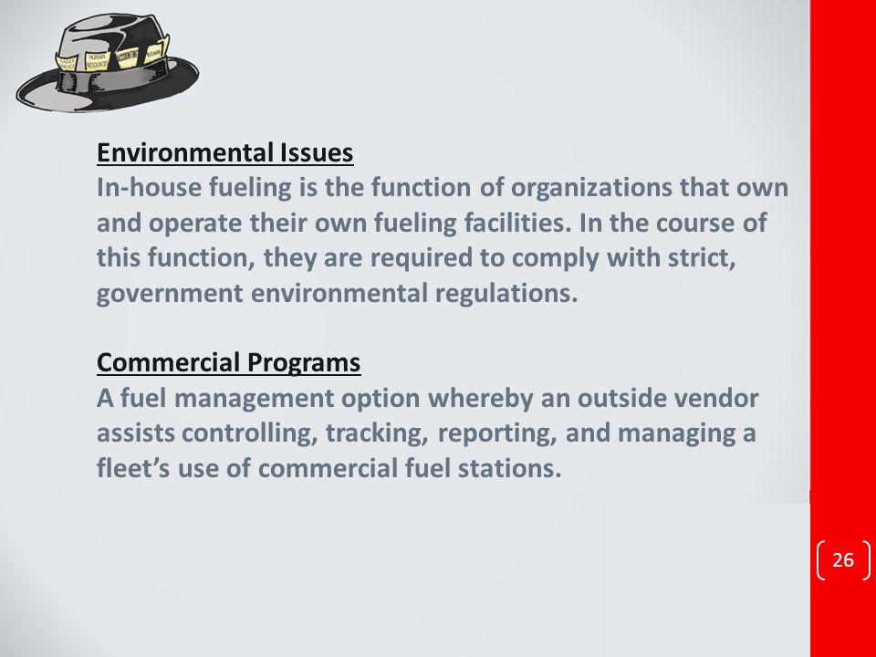 Environmental Issues In-house fueling is the function of organizations that own and operate their own fueling facilities. In the course of this functi