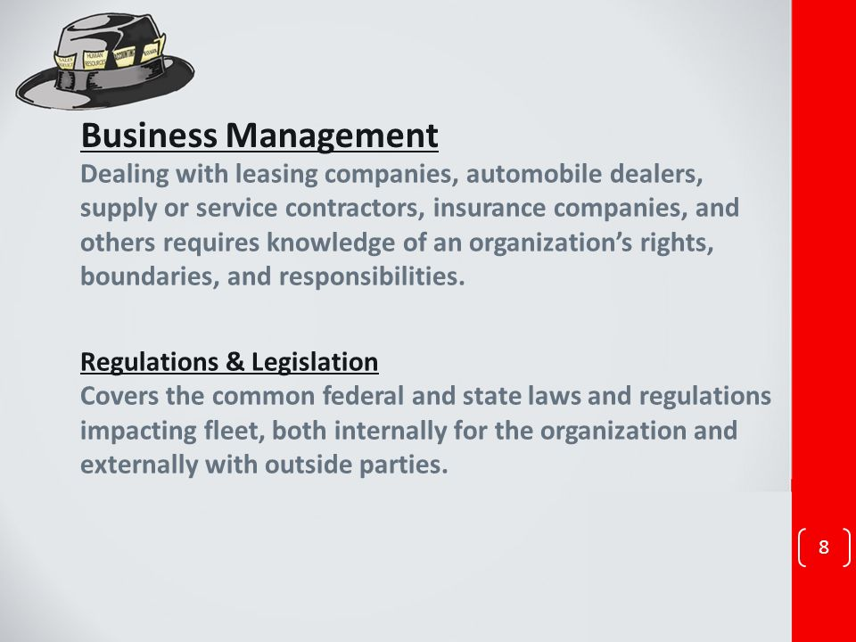 Business Management Dealing with leasing companies, automobile dealers, supply or service contractors, insurance companies, and others requires knowledge of an organizations rights, boundaries, and responsibilities.