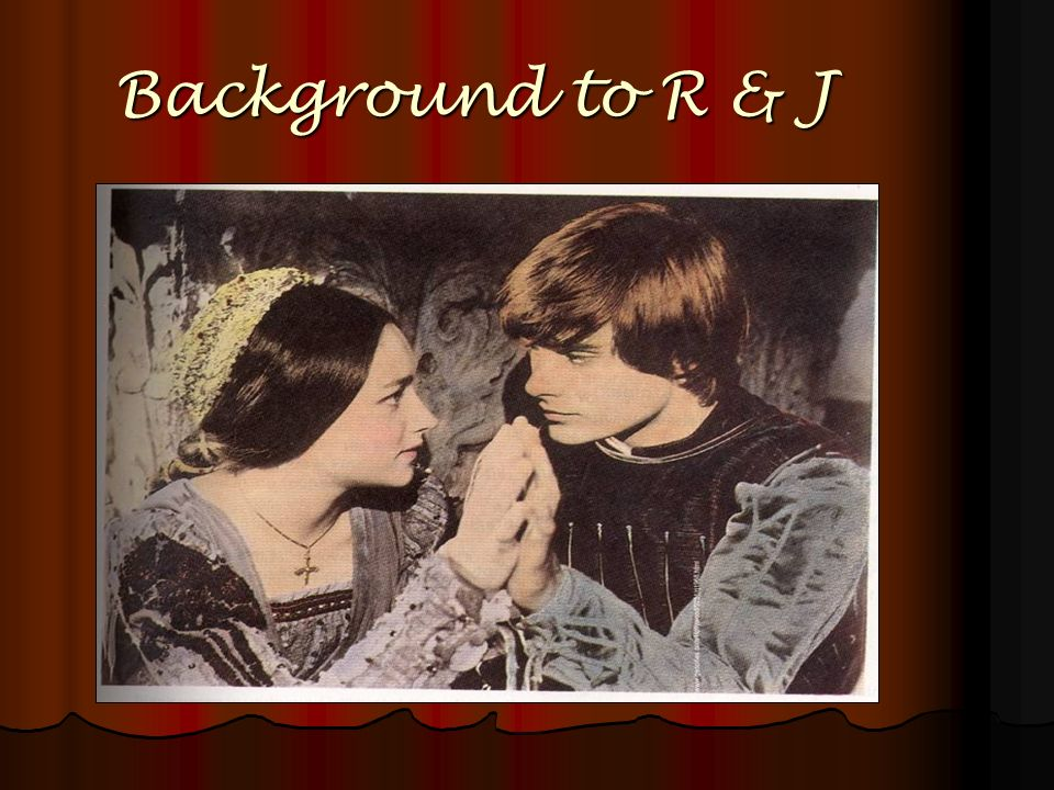 Background to R & J