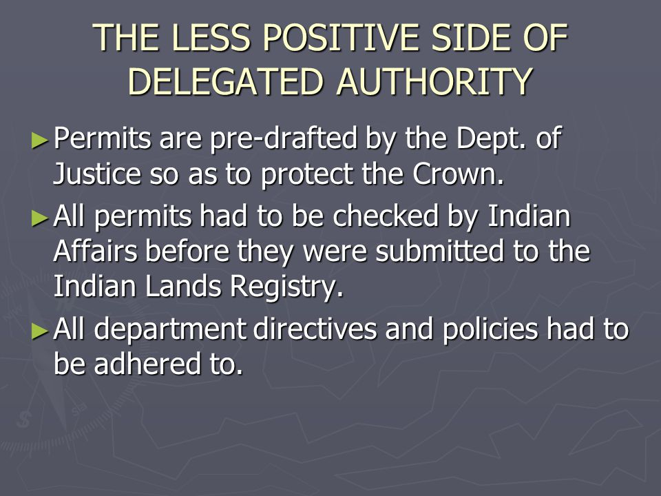 THE LESS POSITIVE SIDE OF DELEGATED AUTHORITY Permits are pre-drafted by the Dept.