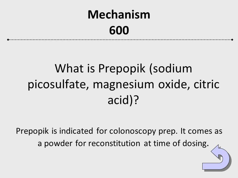 Mechanism 600 What is Prepopik (sodium picosulfate, magnesium oxide, citric acid)? Prepopik is indicated for colonoscopy prep. It comes as a powder fo