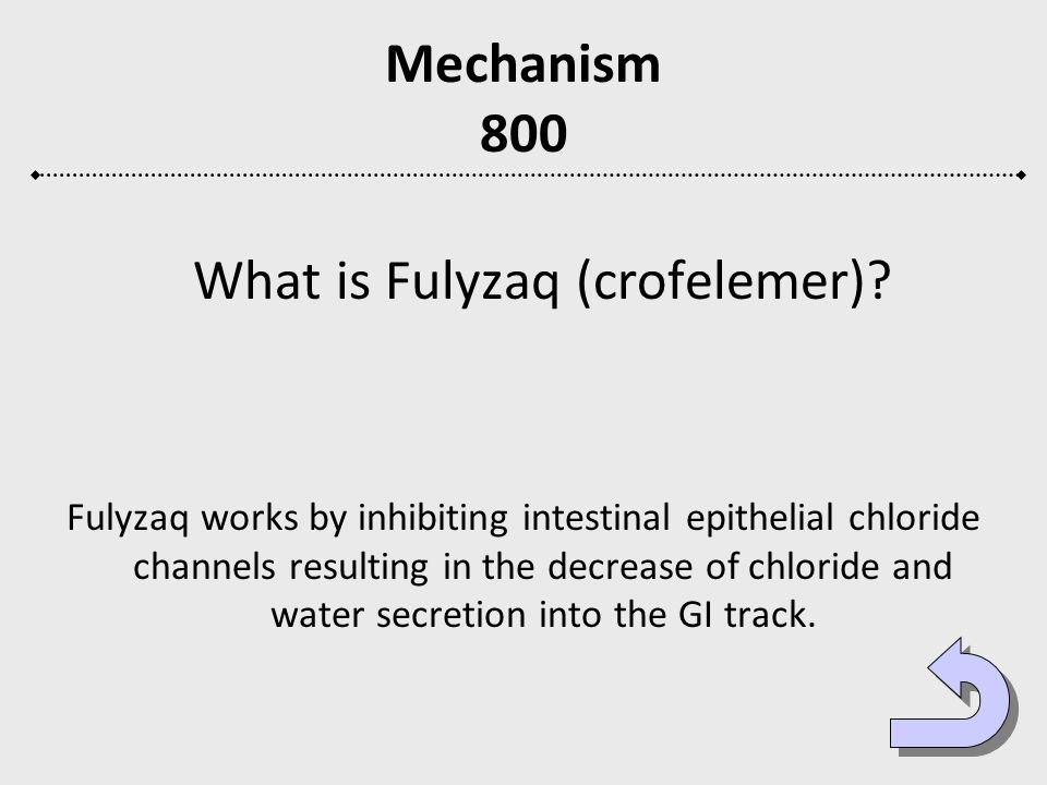 Mechanism 800 What is Fulyzaq (crofelemer)? Fulyzaq works by inhibiting intestinal epithelial chloride channels resulting in the decrease of chloride