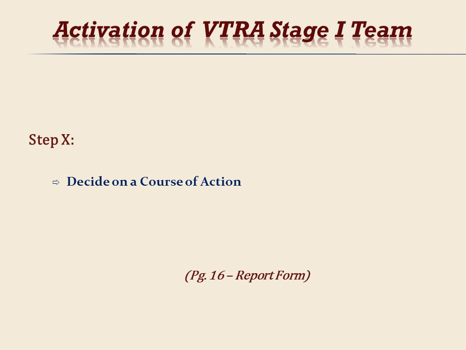 Step X: Decide on a Course of Action (Pg. 16 – Report Form)