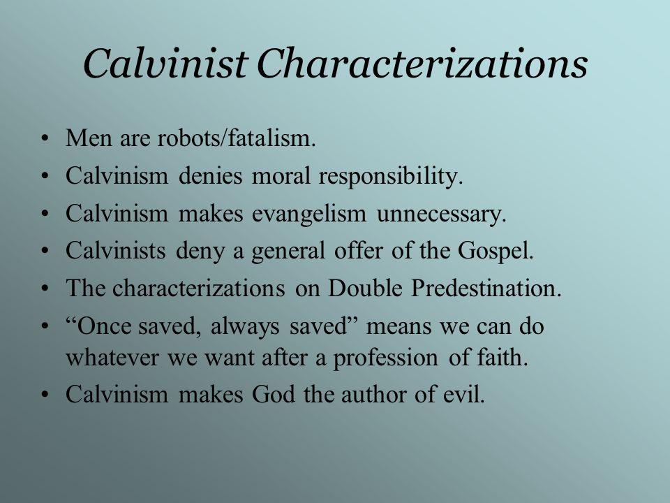 Arminian Characterizations Arminianism denies Gods sovereignty.
