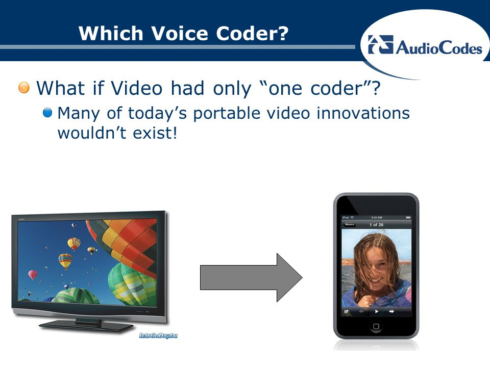 Which Voice Coder. What if Video had only one coder.