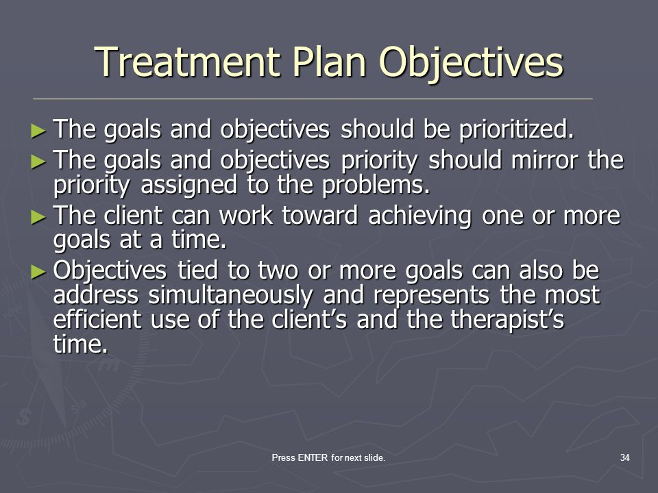 Press ENTER for next slide.34 The goals and objectives should be prioritized. The goals and objectives should be prioritized. The goals and objectives