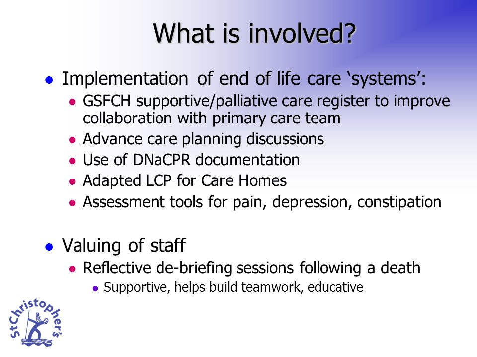 What is involved? Implementation of end of life care systems: GSFCH supportive/palliative care register to improve collaboration with primary care tea