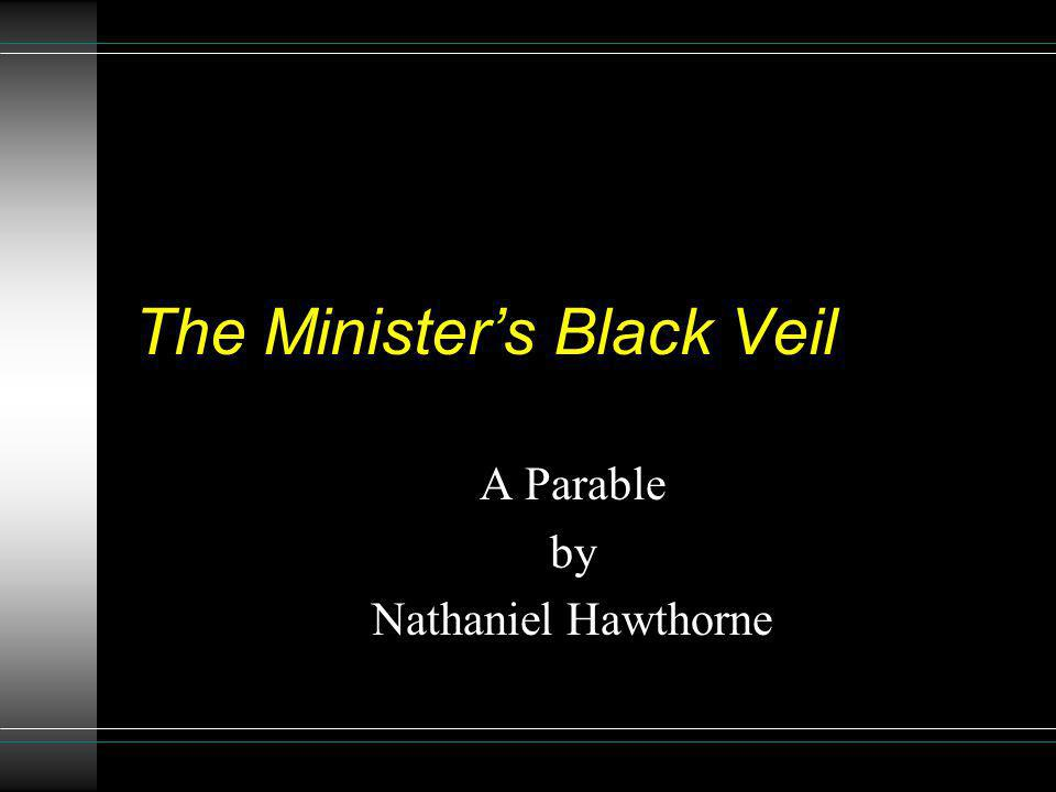 The Ministers Black Veil A Parable by Nathaniel Hawthorne