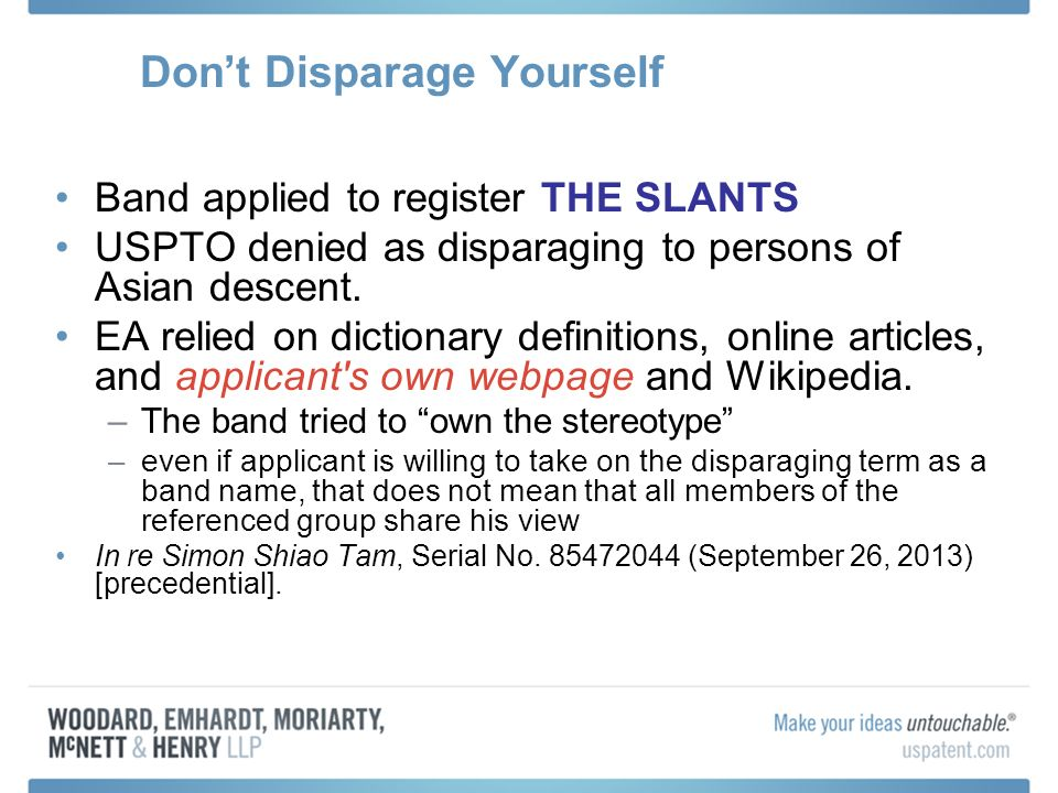 Dont Disparage Yourself Band applied to register THE SLANTS USPTO denied as disparaging to persons of Asian descent. EA relied on dictionary definitio