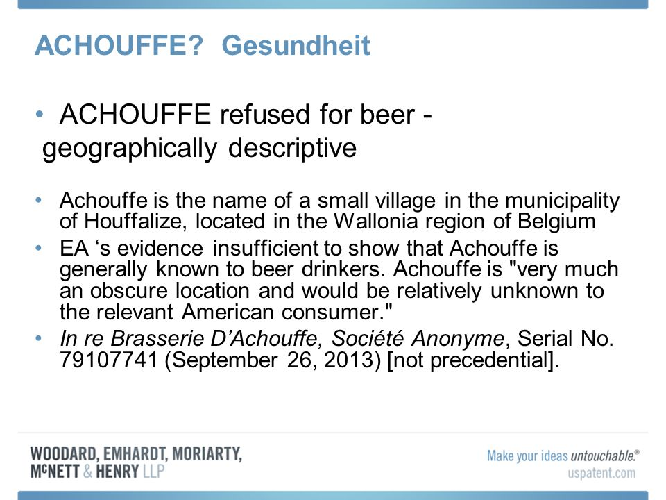 ACHOUFFE? Gesundheit ACHOUFFE refused for beer - geographically descriptive Achouffe is the name of a small village in the municipality of Houffalize,