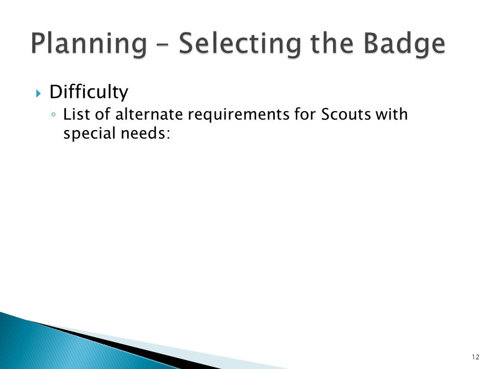 Difficulty List of alternate requirements for Scouts with special needs: 12