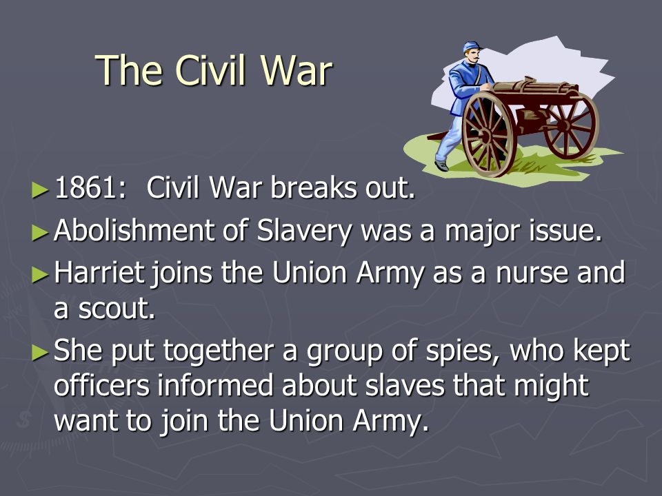 The Civil War 1861: Civil War breaks out. 1861: Civil War breaks out. Abolishment of Slavery was a major issue. Abolishment of Slavery was a major iss