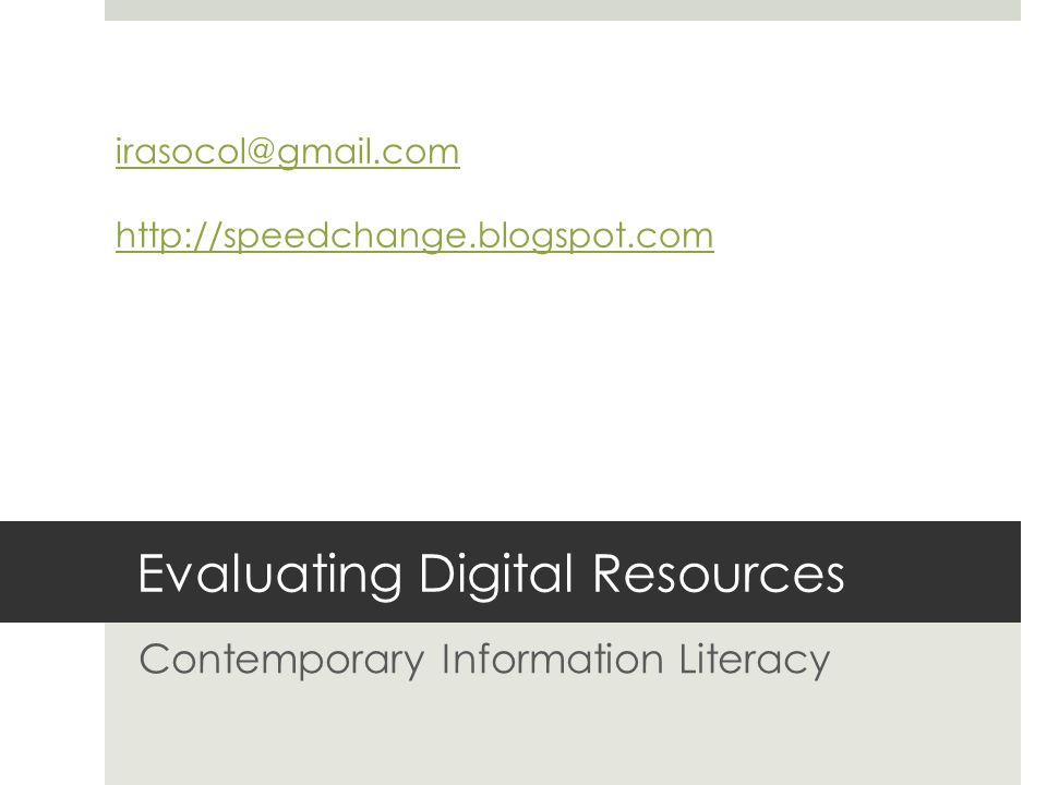 Evaluating Digital Resources Contemporary Information Literacy