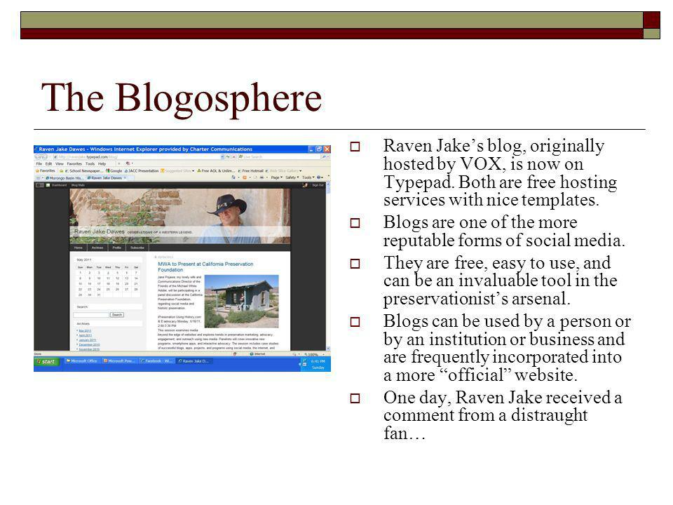 The Blogosphere Raven Jakes blog, originally hosted by VOX, is now on Typepad.