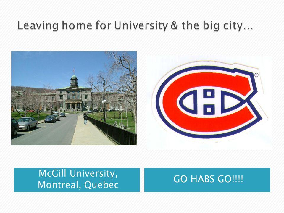 McGill University, Montreal, Quebec GO HABS GO!!!!