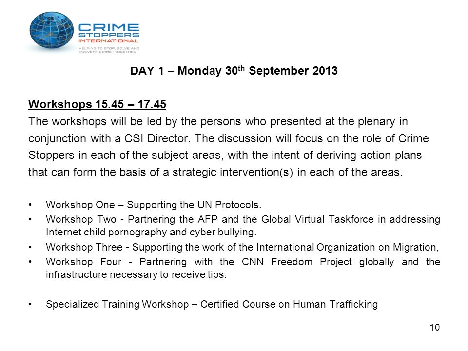 DAY 1 – Monday 30 th September 2013 Workshops 15.45 – 17.45 The workshops will be led by the persons who presented at the plenary in conjunction with