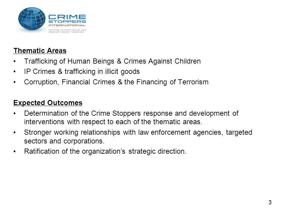 Thematic Areas Trafficking of Human Beings & Crimes Against Children IP Crimes & trafficking in illicit goods Corruption, Financial Crimes & the Finan