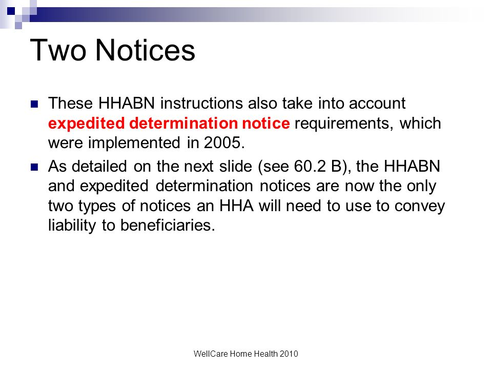 WellCare Home Health 2010 How to use the HHABN Number of copies A minimum of two copies, including the original, must be made so the beneficiary and H