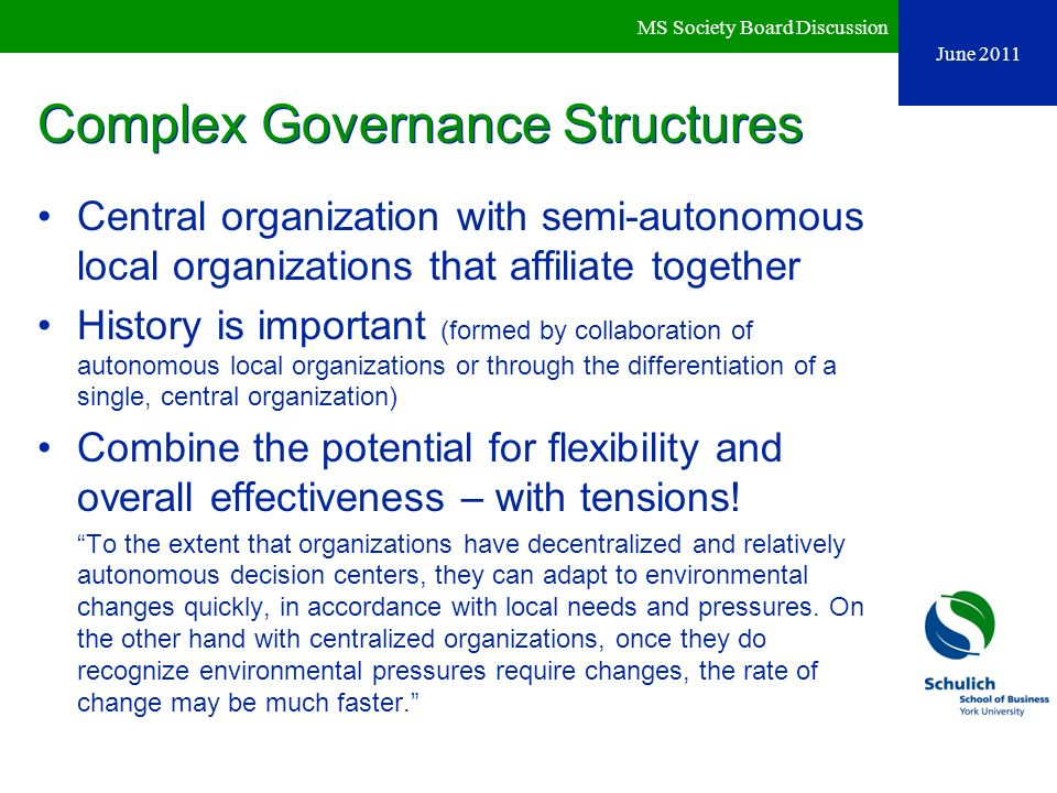 Complex Governance Structures Central organization with semi-autonomous local organizations that affiliate together History is important (formed by co