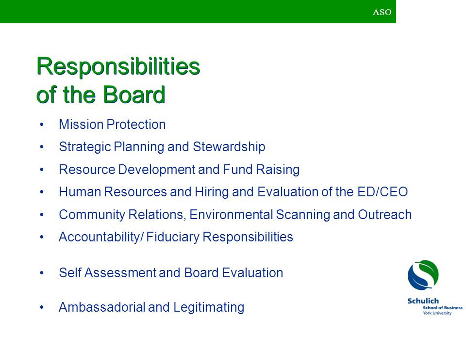 ASO Responsibilities of the Board Mission Protection Strategic Planning and Stewardship Resource Development and Fund Raising Human Resources and Hiri