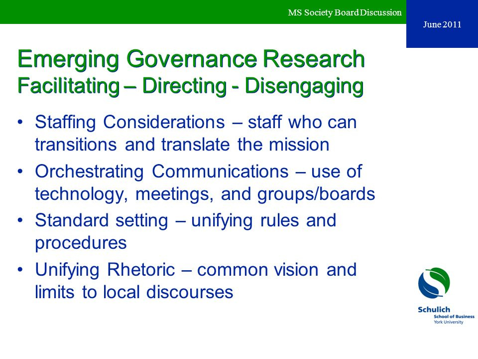 Emerging Governance Research Facilitating – Directing - Disengaging Staffing Considerations – staff who can transitions and translate the mission Orch