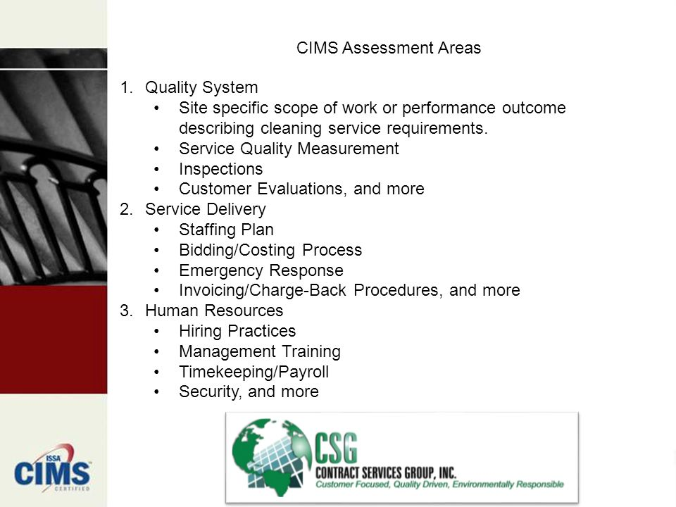 CIMS Assessment Areas 1.Quality System Site specific scope of work or performance outcome describing cleaning service requirements.